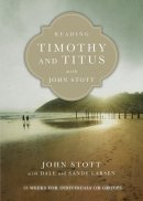 Reading Timothy and Titus with John Stott