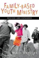 Family-Based Youth Ministry (Revised Edition)