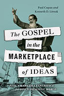 The Gospel in the Marketplace of Ideas: Paul\'s Mars Hill Experience for Our Pluralistic World