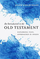 An Introduction to the Old Testament: Exploring Text, Approaches Issues