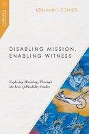 Disabling Mission, Enabling Witness