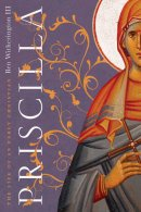 Priscilla: The Life of an Early Christian
