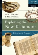 Exploring the New Testament: A Guide to the Gospels & Acts