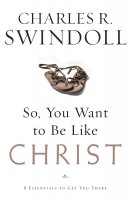 So, You Want to be Like Christ?