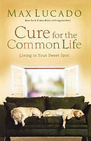 Cure for the Common Life