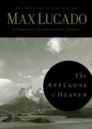 The Applause of Heaven: The Bestseller Collection