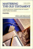 Mastering the Old Testament : Vol 19. Daniel: A Book by Book Commentary by Today's Great Bible Teachers