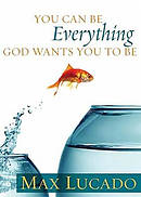 You Can Be Everything God Wants You To Be