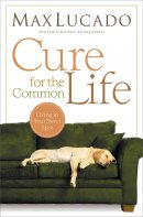 Cure For The Common Life Paperback Book