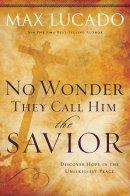 No Wonder They Call Him The Saviour Paperback Book