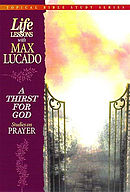 Thirst for God: Life Lessons With Max Lucado