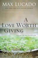 Love Worth Giving, A