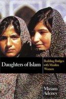 Daughters of Islam: Building Bridges with Muslim Women