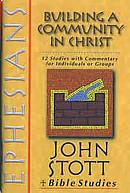 Ephesians: Building a Community in Christ: John Stott Bible Studies