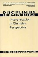 Disciplining Hermeneutics: Interpretation in Christian Perspective