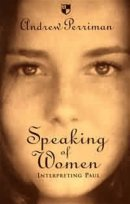 Speaking of Women: Interpreting Paul