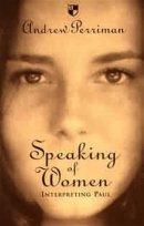 Speaking of Women: Interpreting Paul