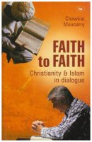 Faith to Faith: A Christian Arab Perspective on Islam and Christianity