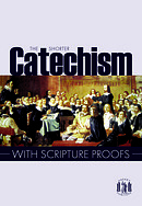 The Shorter Catechism: With Scripture Proofs