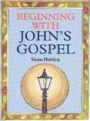 Beginning with John's Gospel