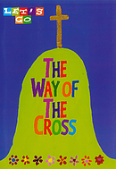 Let's Go The Way Of The Cross