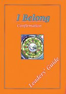 I Belong: Confirmation - Leader's Guide