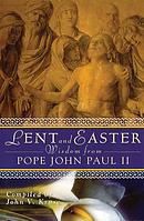 Lent and Easter Wisdom from John Paul II