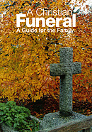 Christian Funeral: A Guide for the Family