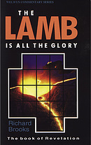 The Lamb is All The Glory : Revelation: Welwyn Commentary Series