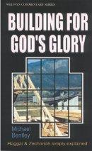 Building for God's Glory : Haggai & Zechariah