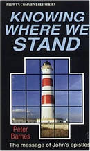 Knowing Where We Stand : 1, 2 & 3 John Simply Explained