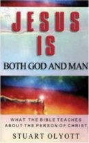 Jesus Is Both God and Man: What the Bible Teaches About the Person of Christ