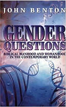 Gender Questions: Biblical Manhood and Womanhood in the Contemporary World