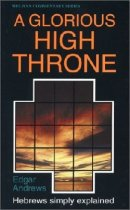 A Glorious High Throne : Hebrews: Welwyn Commentary Series
