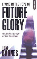 Living In The Hope Of Future Glory