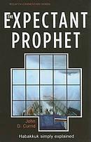 The Expectant Prophet : Habakkuk Simply Explained