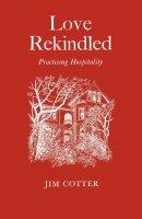 Love Rekindled: Practising Hospitality