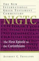 NIGTC: 1 Corinthians, The First Epistle to the Corinthians
