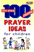 100 Creative Prayer Ideas For Children