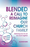 Blended - a Call to Reimagine our Church Family