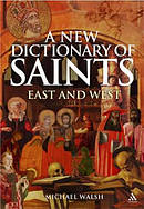 New Dictionary Of Saints East And West