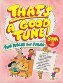 That's a Good Tune Book 3 - Piano