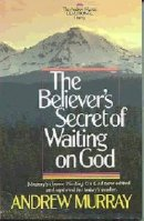 Believers' Secret/Waiting on God