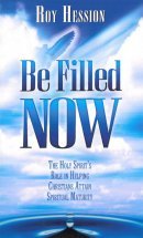 Be Filled Now Paperback Book