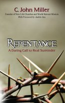 Repentance : A Daring Call To Real Surrender