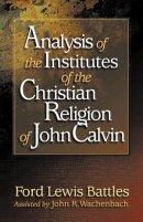 Analysis Of Calvins Institutes