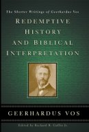 Redemptive History And Biblical Interpre