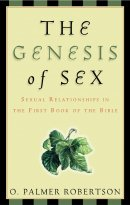 The Genesis of Sex: Sexual Relationships in the First Book of the Bible