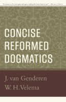 Concise Reformed Dogmatics