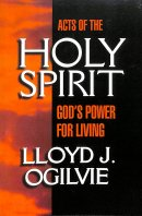 Acts of the Holy Spirit: God's Power for Living
